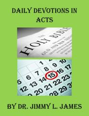 Daily Devotions in Acts By Dr. Jimmy James