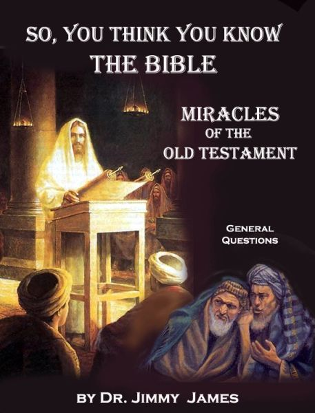 So you think you know the Bible? Miracles of the Old Testament