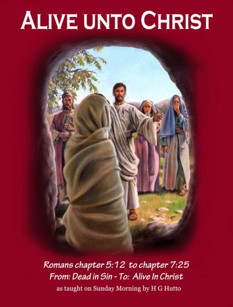 Alive Unto Christ By HG Hutto