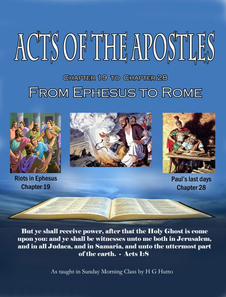 Acts of the Apostles From Ephesus to Rome by HG Hutto