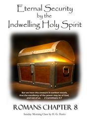 Eternal Security by the Indwelling Holy Spirit By HG Hutto