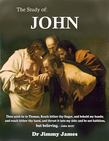 The Study of John By Dr. Jimmy James