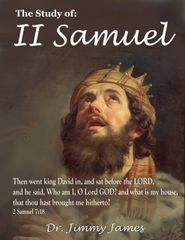 The Study of 2 Samuel By Dr. Jimmy James