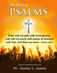 The Study of Psalms Volume 2 By Dr. Jimmy James