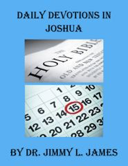 Daily Devotions in Joshua By Dr. Jimmy James