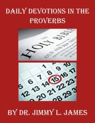 Daily Devotions in Proverbs By Dr. Jimmy James