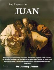 The Study of John in Tagalog By Dr. Jimmy James