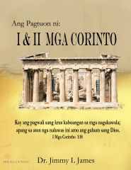 The Study of I and 2 Corinthians in Hiligaynon By Dr. Jimmy James