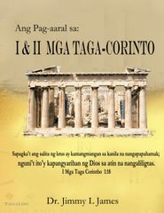 The Study of 1st and 2nd Corinthians in Tagalog By Dr. Jimmy James