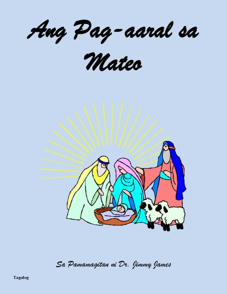 The Study of Matthew in Tagalog By Dr. Jimmy James