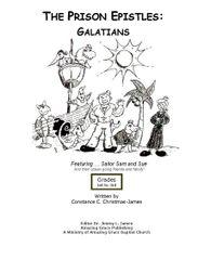 The Prison Epistles: Galatians 1-3 grade By Constance C. James B.S. Pharm.