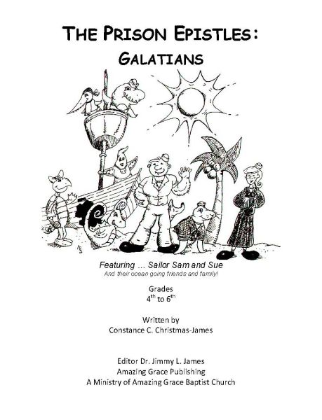 The Prison Epistles: Galatians 4-6 grade By Constance C. James B.S. Pharm