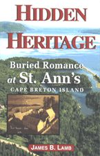 Hidden Heritage — Buried Romance at St. Ann's, Cape Breton Island