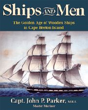 Ships and Men — The Golden Age of Wooden Ships in Cape Breton Island