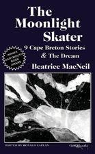 The Moonlight Skater — 9 Cape Breton Stories & The Dream