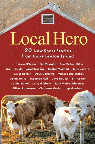 Local Hero — 20 New Short Stories from Cape Breton Island