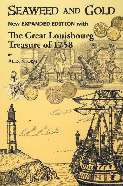 Seaweed and Gold — New Expanded Edition with the Great Louisbourg Treasure of 1758