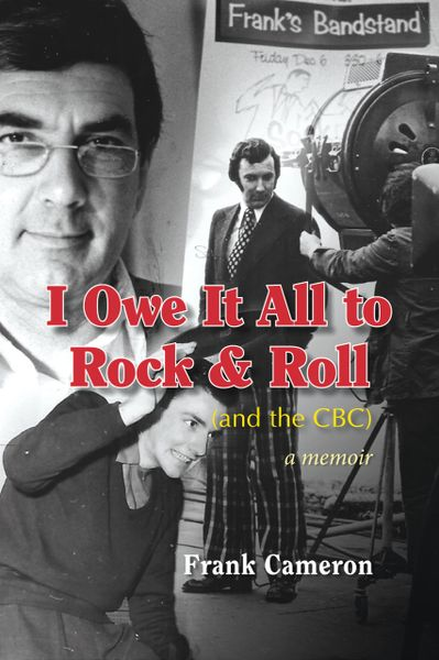 I Owe It All to Rock and Roll — and the CBC