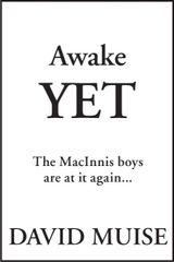 Awake Yet — The MacInnis Boys Are at It Again...