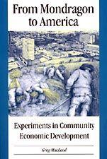 From Mondragon to America — Experiments in Community Economic Development