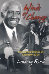 Winds of Change—The Life and Legacy of Calvin W. Ruck
