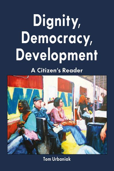 Dignity, Democracy, Development: A Citizen's Reader—eBook
