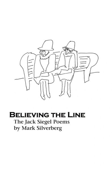 Believing the Line — The Jack Siegel Poems