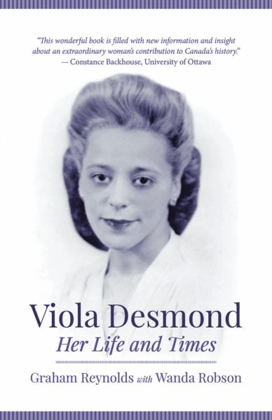 Viola Desmond Her Life and Times