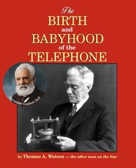 Birth and Babyhood of the Telephone