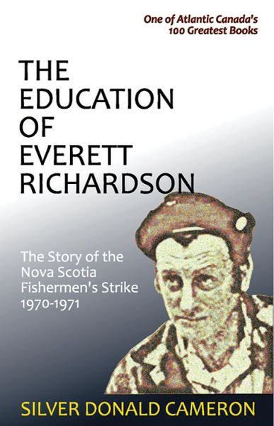 The Education of Everett Richardson —The Story of the Nova Scotia Fisherman's Strike, 1970–71
