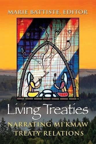 Living Treaties—Narrating Mi'Kmaw Treaty Relations