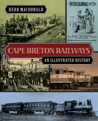Cape Breton Railways — An Illustrated History