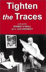 Tighten the Traces — A Play
