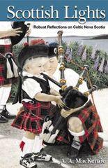 Scottish Lights — Popular Essays on Cape Breton and Eastern Nova Scotia
