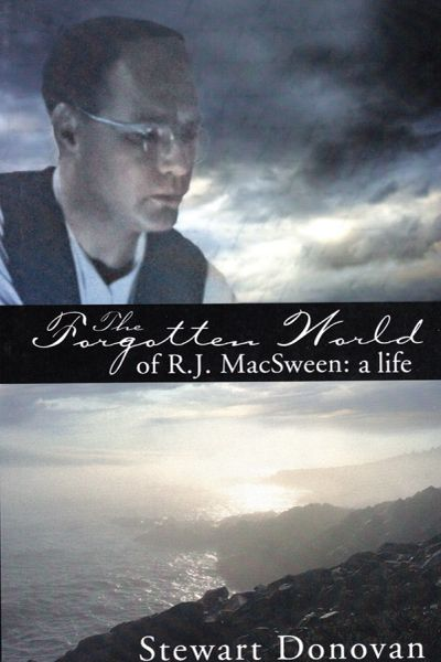 The Forgotten World of R.J. MacSween: A Life