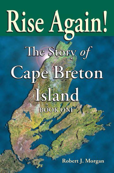 Rise Again! The Story of Cape Breton Island, Book 1—eBook