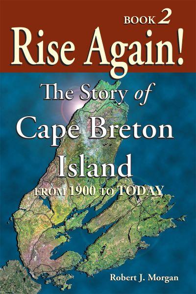 Rise Again! The Story of Cape Breton Island, Book Two—eBook