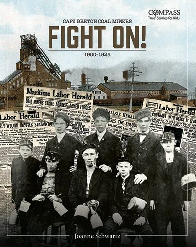 Cape Breton Coal Miners FIGHT ON! 1900–1925