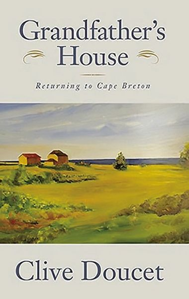 Grandfather's House—Returning to Cape Breton