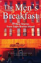 The Men's Breakfast — 19 New Stories from Cape Breton Island