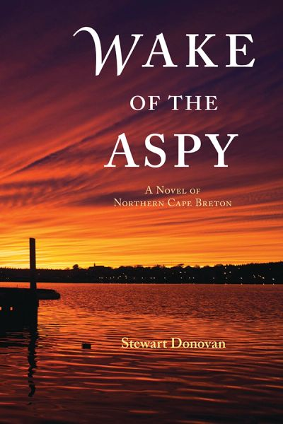 Wake of the Aspy — A Novel of Northern Cape Breton