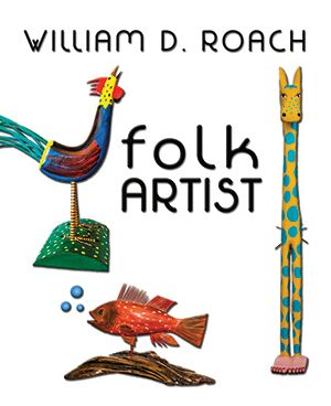 William D. Roach, Folk Artist
