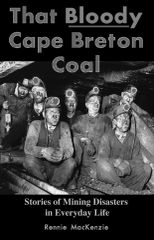 That Bloody Cape Breton Coal — Stories of Mining Disasters in Everyday Life