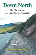 Down North — The Play of Voices from Cape Breton's Magazine