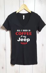 Shirt All I Need Is Coffee And My Jeep V Neck Tee