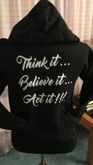 "The "" Think It...Believe It...Act It"" Hoodie"