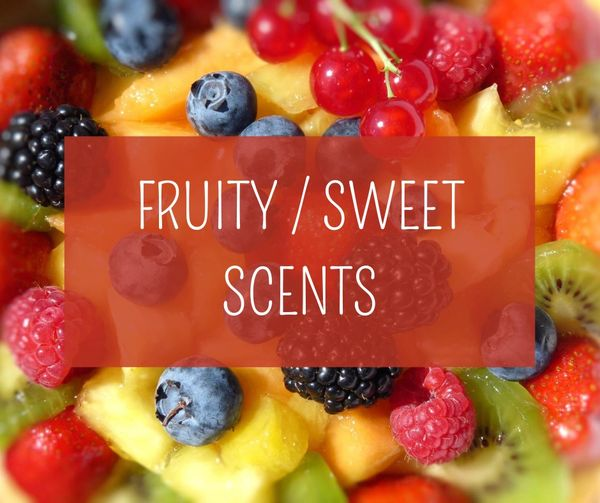 FRUITY / SWEET SCENTS