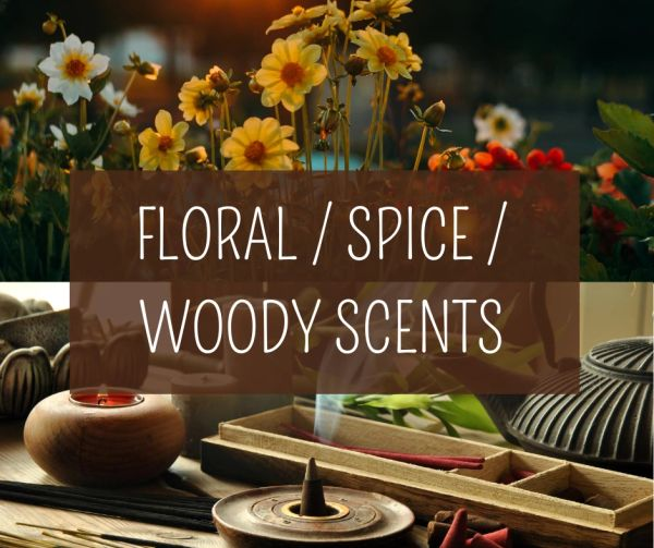 FLORAL / SPICE / WOODY SCENTS