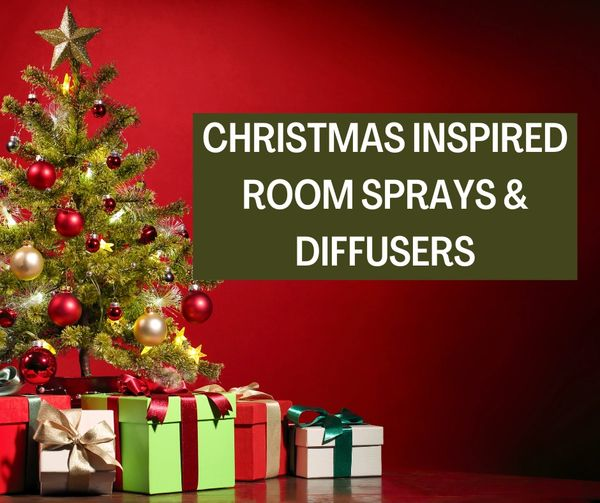 CHRISTMAS INSPIRED ROOM SPRAYS AND DIFFUSERS