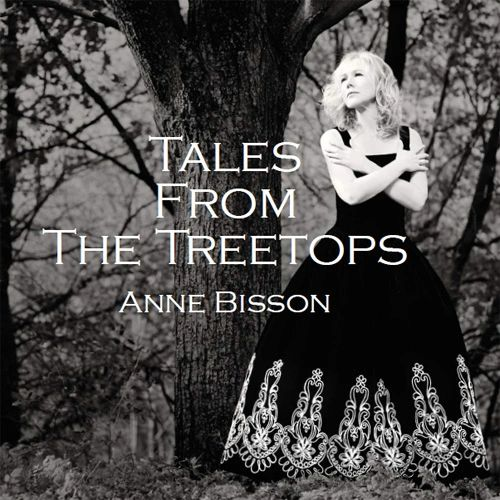 ANNE BISSON TALES FROM THE TREE TOPS 180G